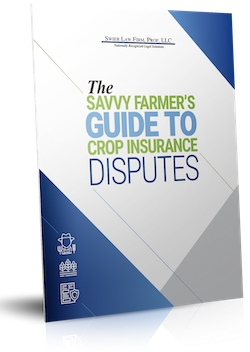 The Savvy Farmer's Guide To Crop Insurance Disputes™