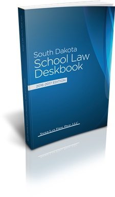 The South Dakota School Law Deskbook (2016-2017 Edition)