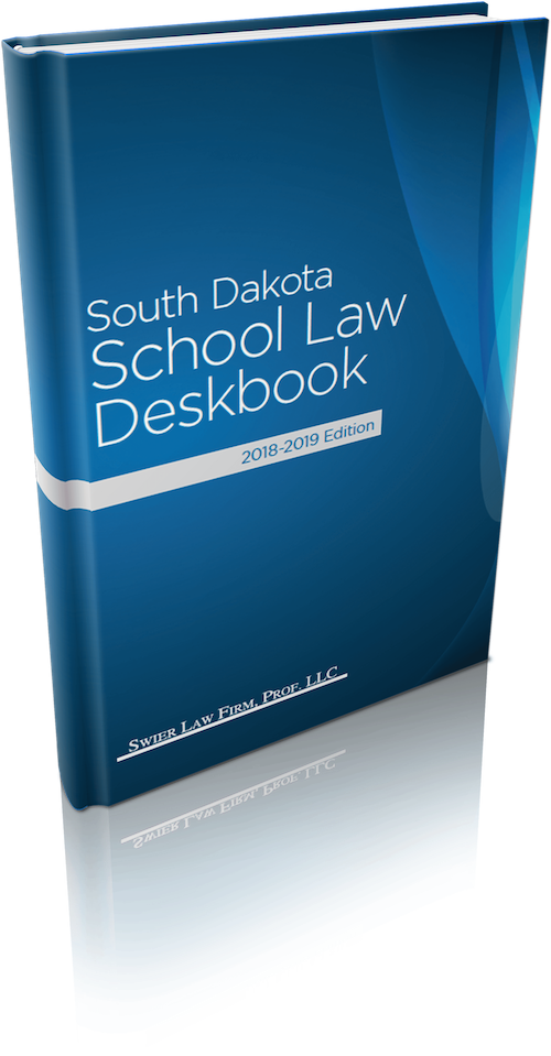 The South Dakota School Law Deskbook (2018-2019 Edition)™